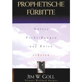 Prophetische Fürbitte: Gottes Verheißungen auf Knien erbeten