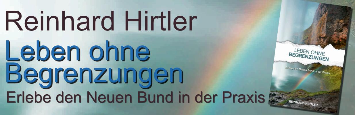 Leben ohne Begrenzungen - Reinhard Hirtler